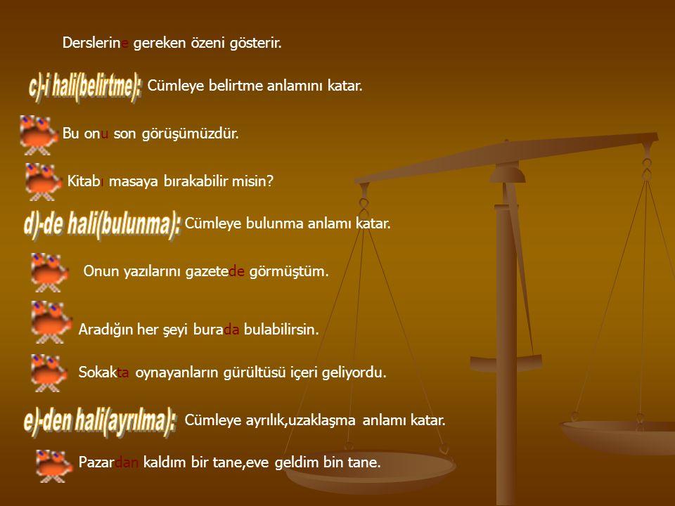 e)-den hali(ayrılma):