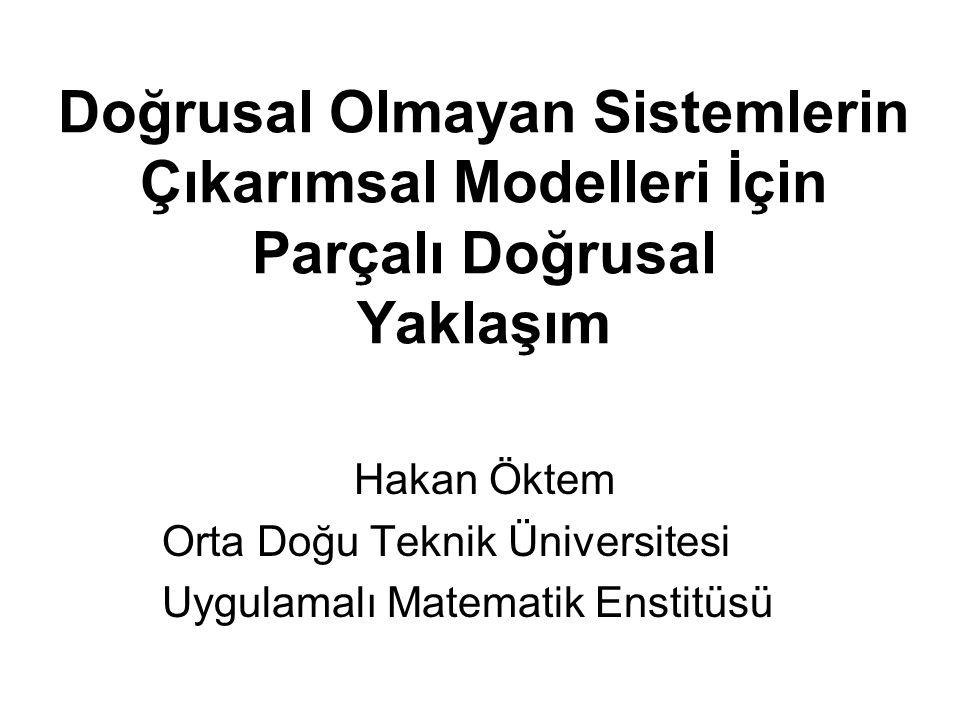 Doğrusal Olmayan Sistemlerin Çıkarımsal Modelleri İçin Parçalı Doğrusal Yaklaşım