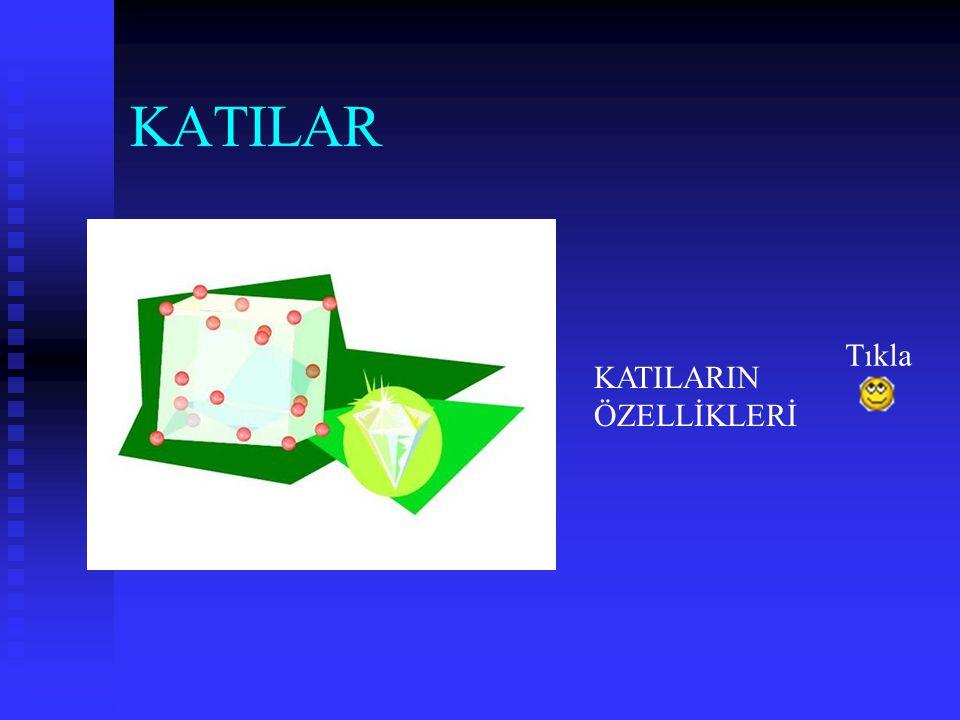 KATILAR Tıkla KATILARIN ÖZELLİKLERİ
