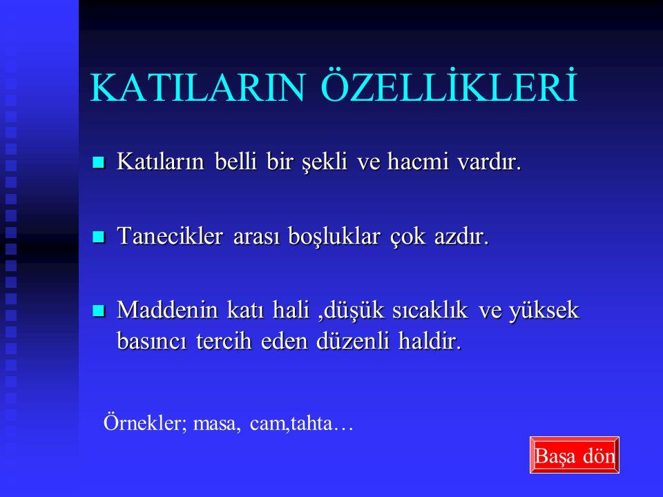 KATILARIN ÖZELLİKLERİ