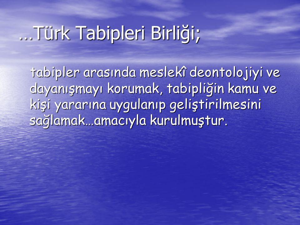…Türk Tabipleri Birliği;