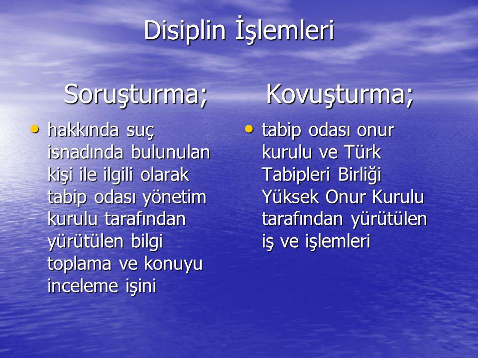 Disiplin İşlemleri Soruşturma; Kovuşturma;