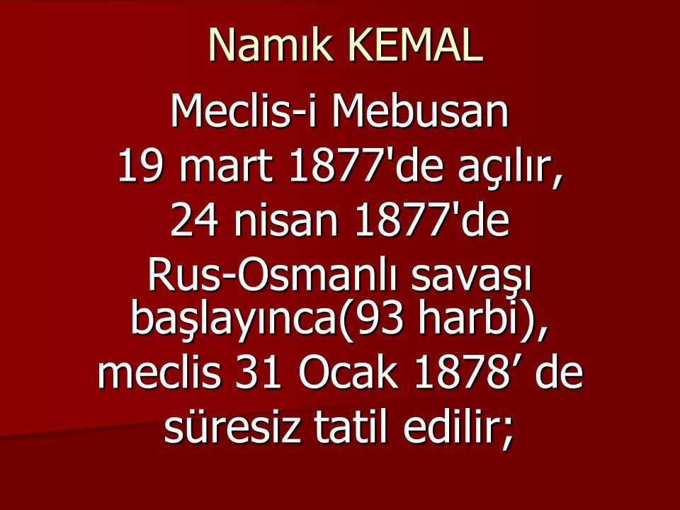 Rus-Osmanlı savaşı başlayınca(93 harbi),