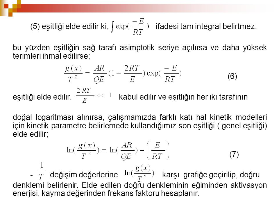 (5) eşitliği elde edilir ki, ifadesi tam integral belirtmez,