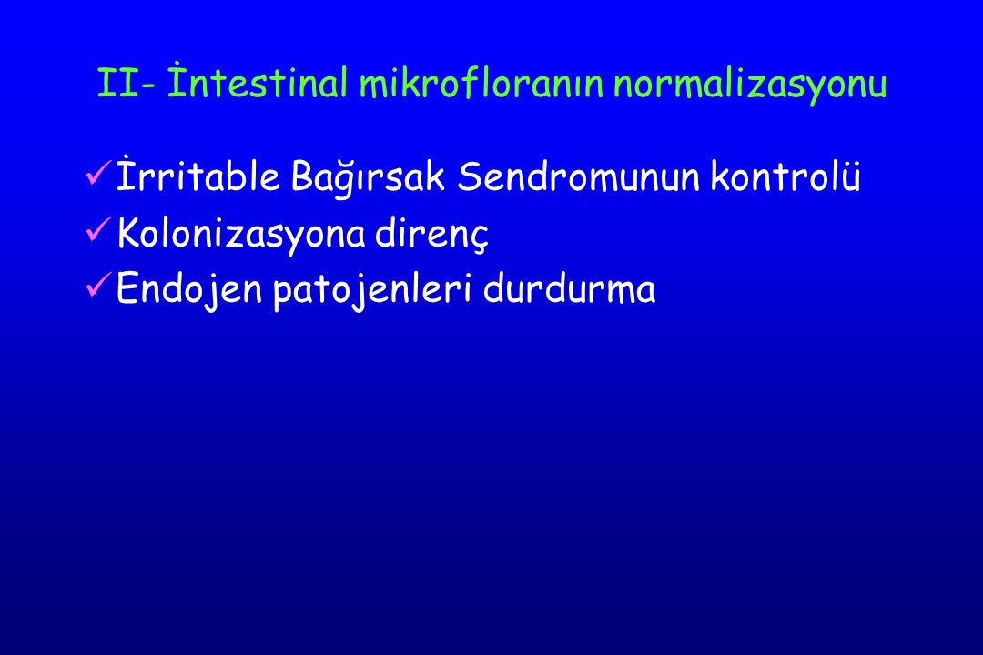 II- İntestinal mikrofloranın normalizasyonu