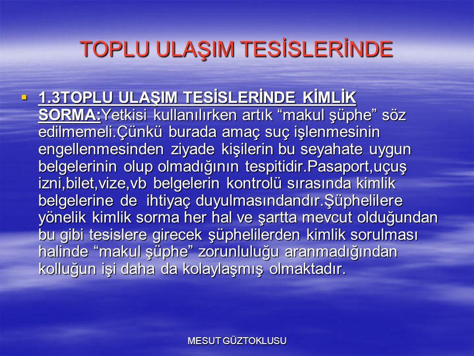 TOPLU ULAŞIM TESİSLERİNDE