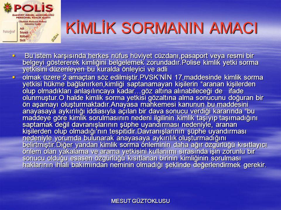 KİMLİK SORMANIN AMACI