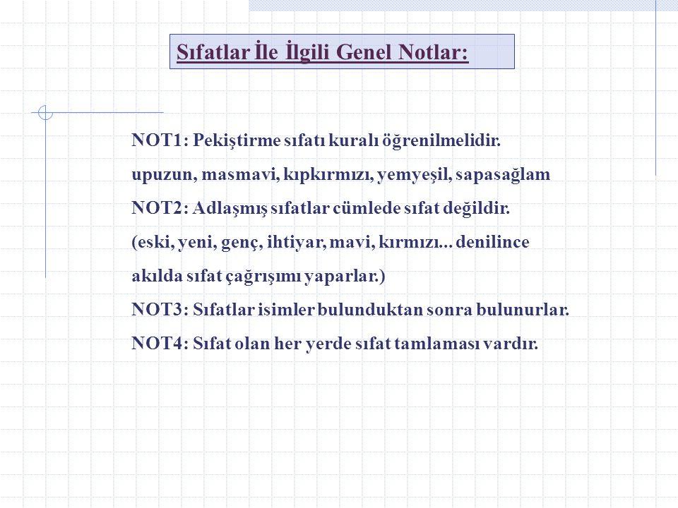 Sıfatlar İle İlgili Genel Notlar: