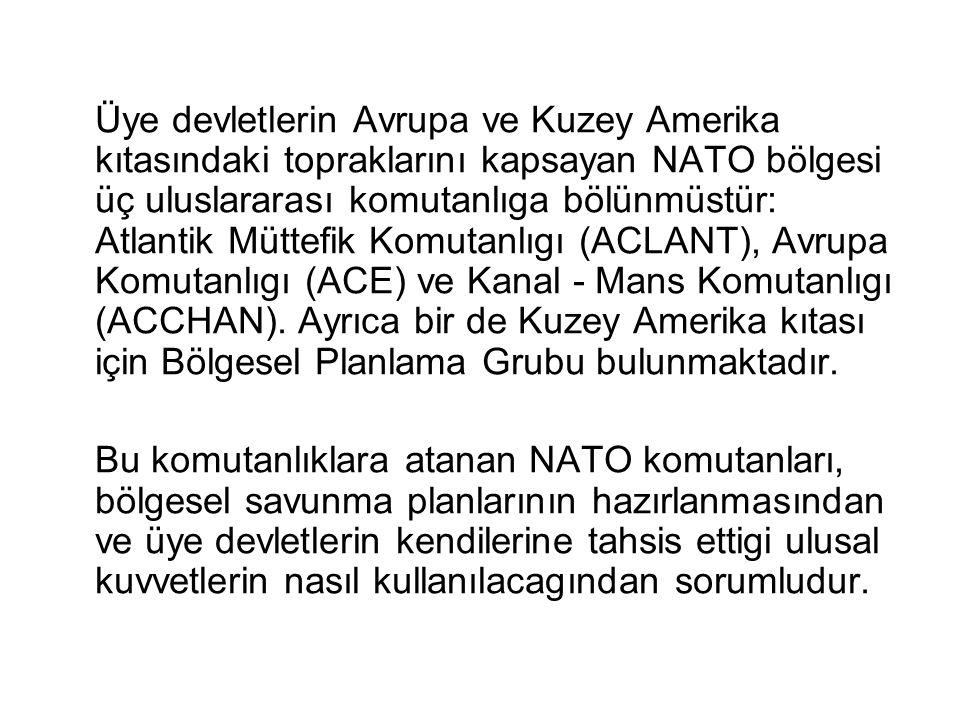 Üye devletlerin Avrupa ve Kuzey Amerika kıtasındaki topraklarını kapsayan NATO bölgesi üç uluslararası komutanlıga bölünmüstür: Atlantik Müttefik Komutanlıgı (ACLANT), Avrupa Komutanlıgı (ACE) ve Kanal - Mans Komutanlıgı (ACCHAN). Ayrıca bir de Kuzey Amerika kıtası için Bölgesel Planlama Grubu bulunmaktadır.