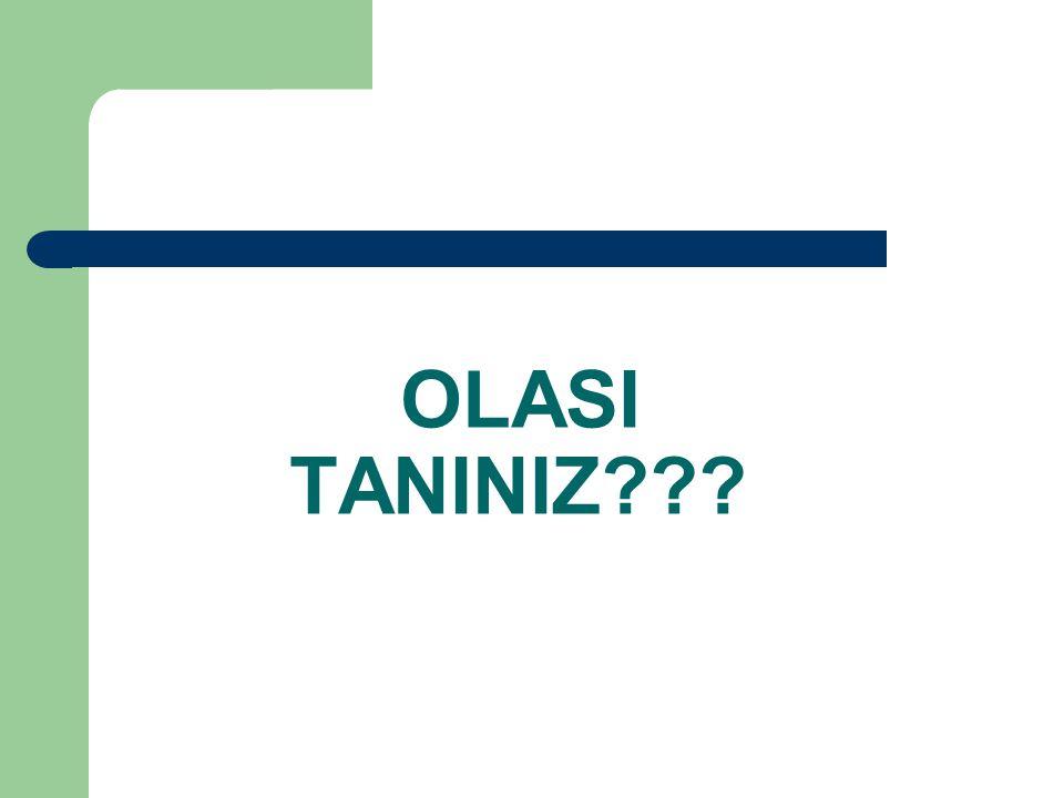 OLASI TANINIZ