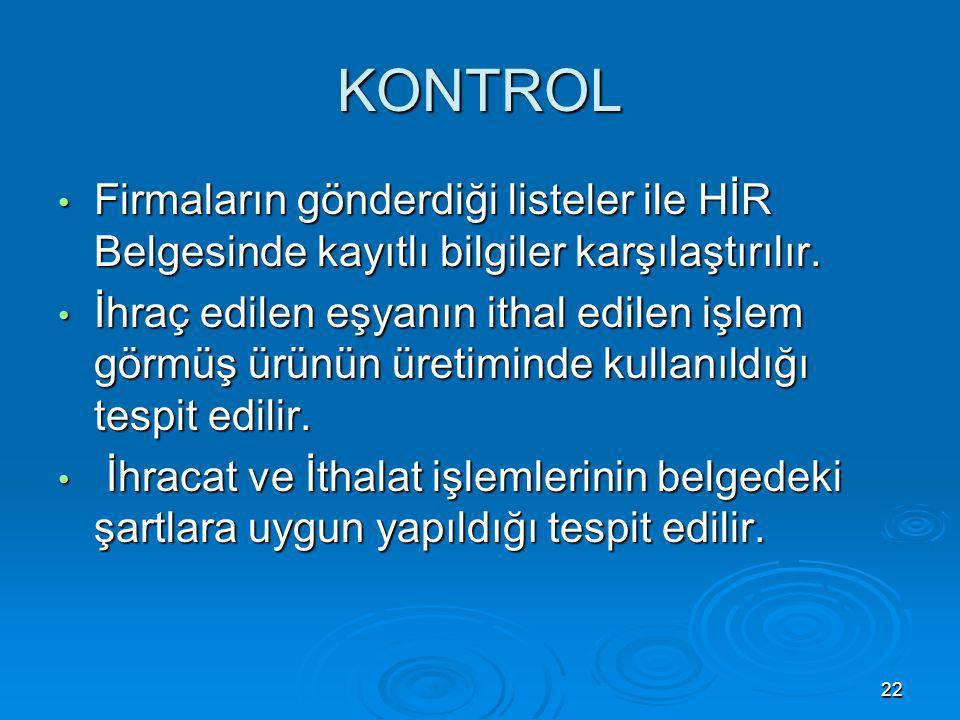 KONTROL Firmaların gönderdiği listeler ile HİR Belgesinde kayıtlı bilgiler karşılaştırılır.