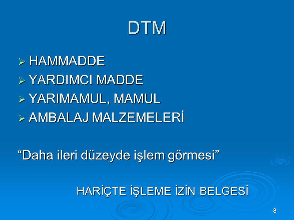 DTM HAMMADDE YARDIMCI MADDE YARIMAMUL, MAMUL AMBALAJ MALZEMELERİ