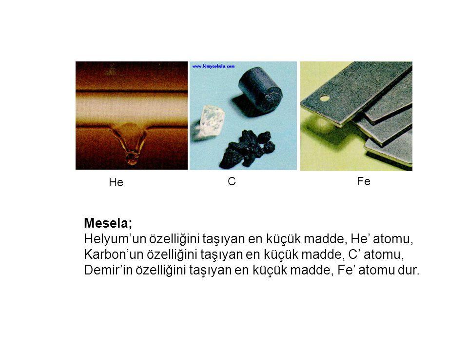 Helyum'un özelliğini taşıyan en küçük madde, He' atomu,