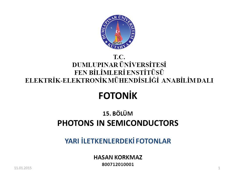 FOTONİK PHOTONS IN SEMICONDUCTORS YARI İLETKENLERDEKİ FOTONLAR T.C.