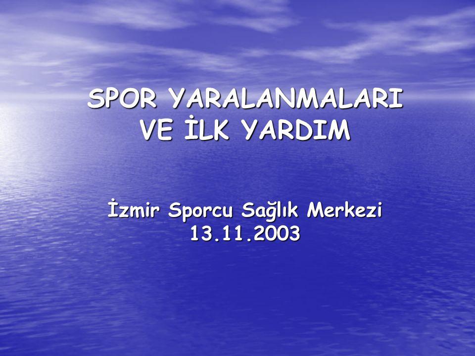 SPOR YARALANMALARI VE İLK YARDIM İzmir Sporcu Sağlık Merkezi 13. 11