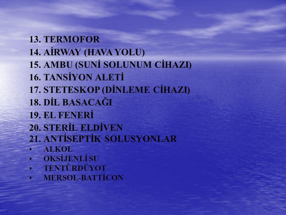 AMBU (SUNİ SOLUNUM CİHAZI) TANSİYON ALETİ STETESKOP (DİNLEME CİHAZI)