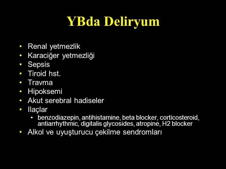 YBda Deliryum Renal yetmezlik Karaciğer yetmezliği Sepsis Tiroid hst.