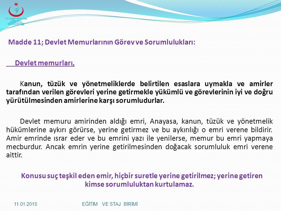 Madde 11; Devlet Memurlarının Görev ve Sorumlulukları: