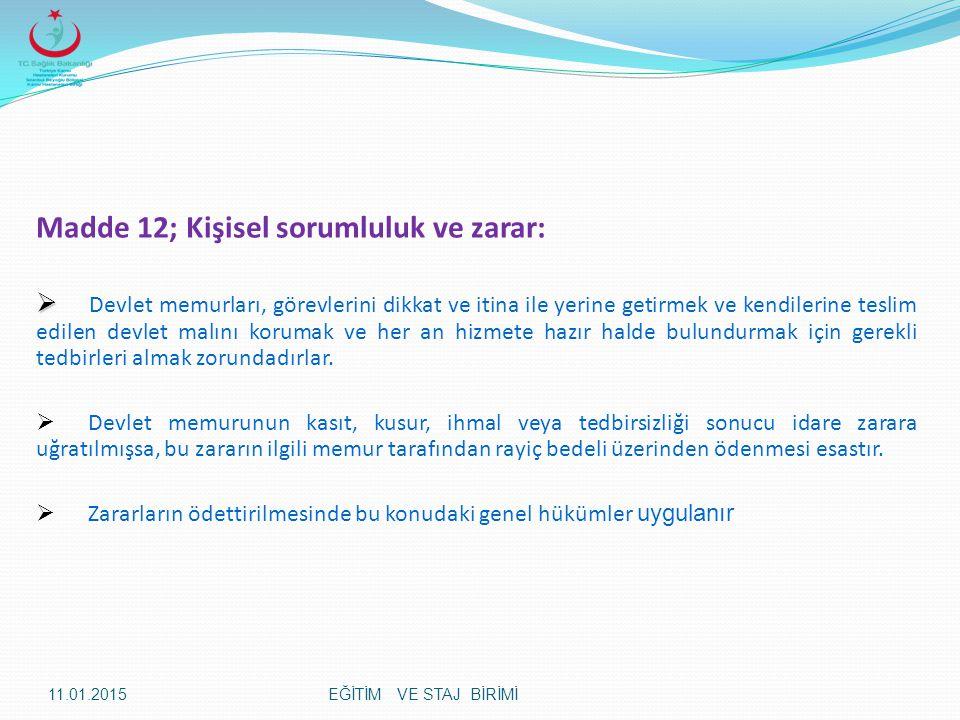 Madde 12; Kişisel sorumluluk ve zarar: