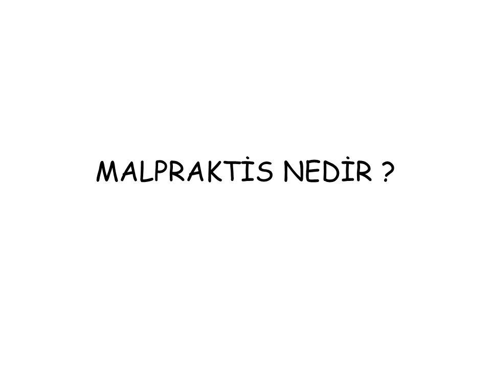 MALPRAKTİS NEDİR