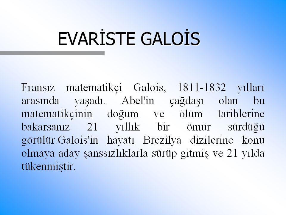 EVARİSTE GALOİS