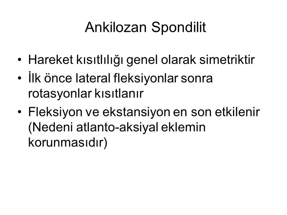 Ankilozan Spondilit Hareket kısıtlılığı genel olarak simetriktir