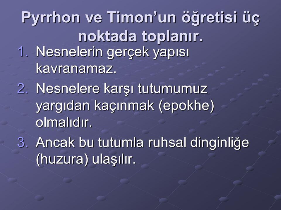 Pyrrhon ve Timon'un öğretisi üç noktada toplanır.