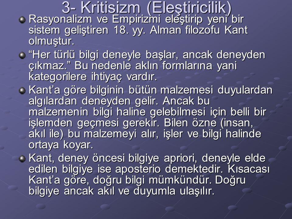 3- Kritisizm (Eleştiricilik)