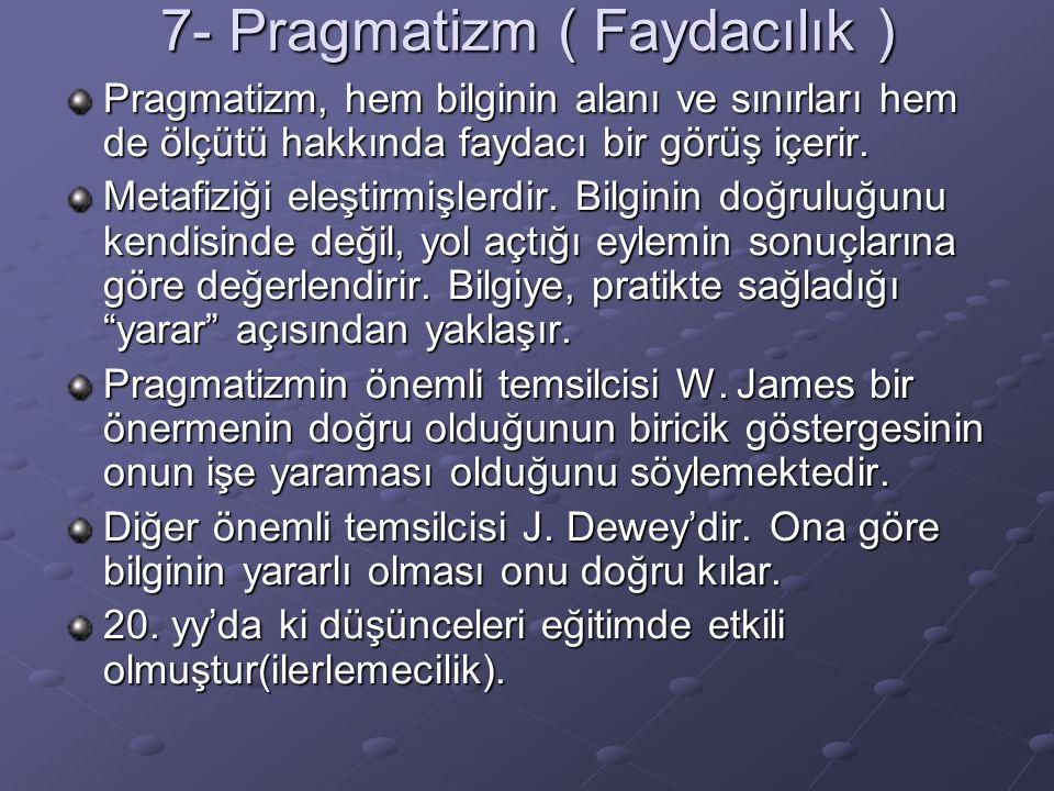 7- Pragmatizm ( Faydacılık )