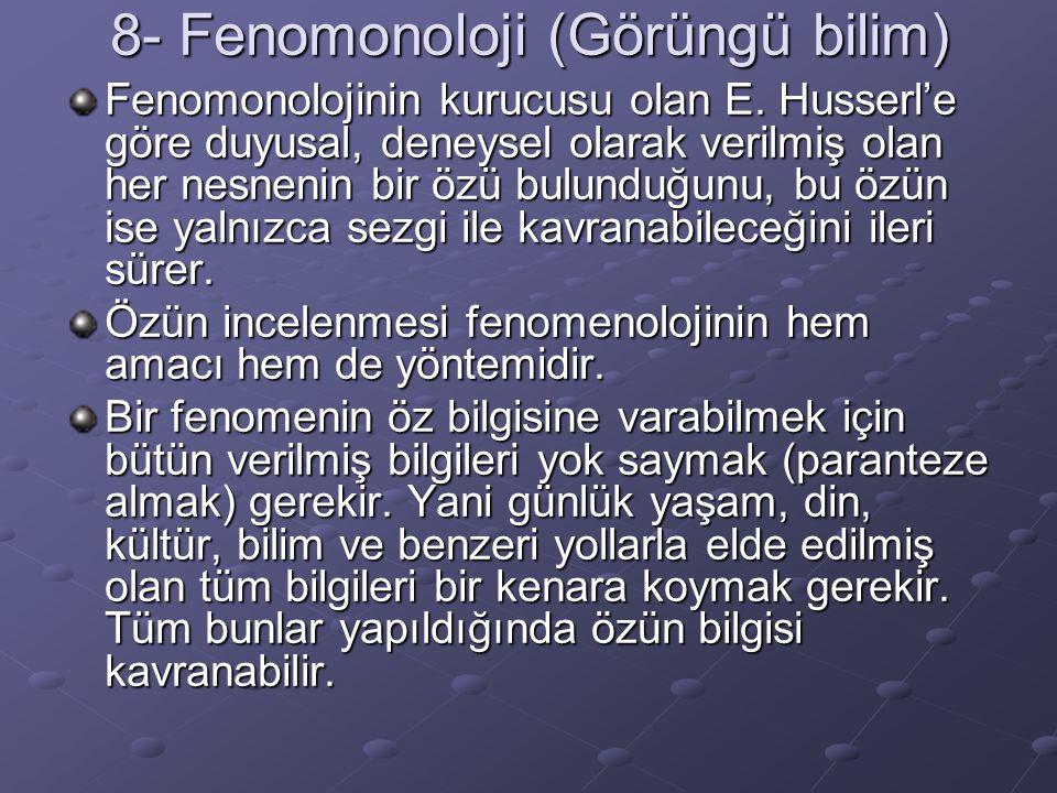 8- Fenomonoloji (Görüngü bilim)