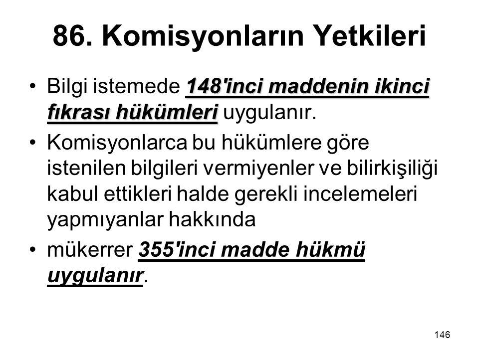 86. Komisyonların Yetkileri