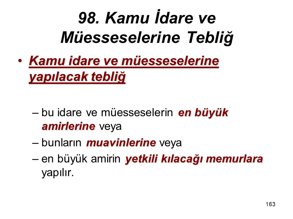 98. Kamu İdare ve Müesseselerine Tebliğ