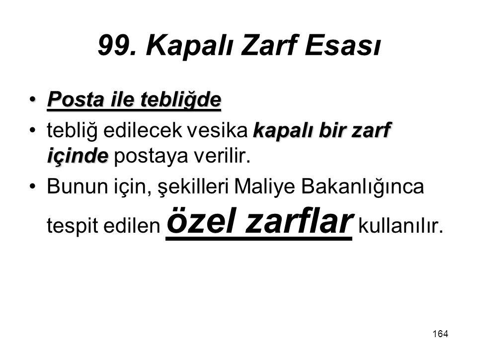 99. Kapalı Zarf Esası Posta ile tebliğde