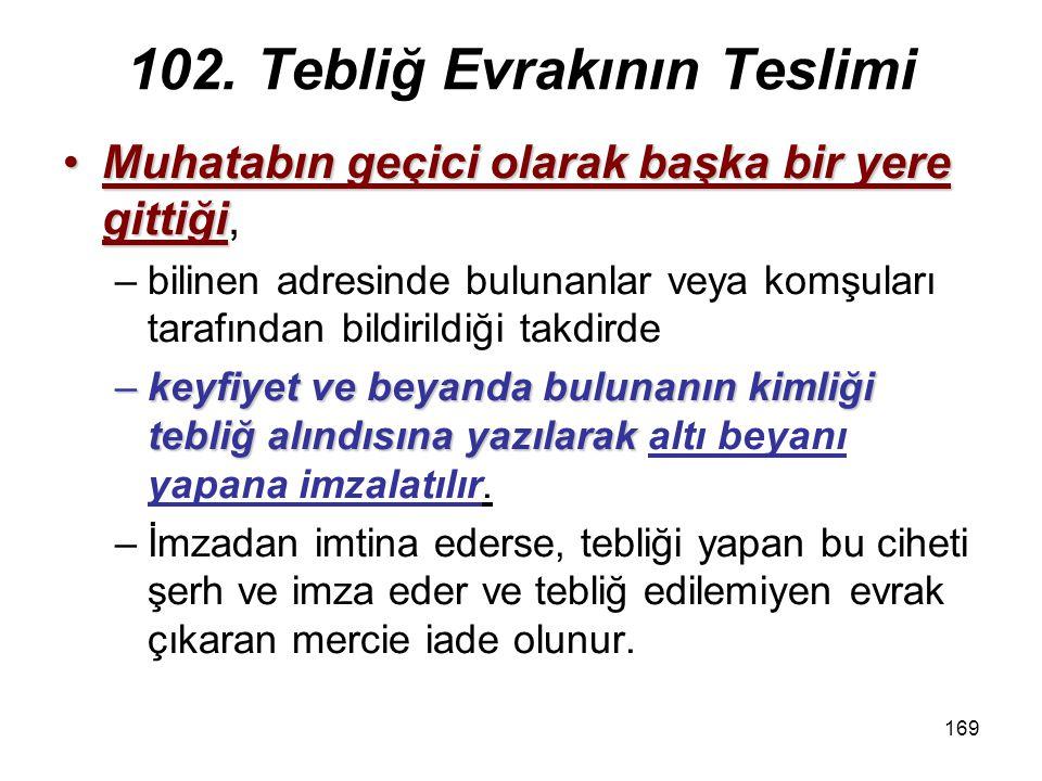 102. Tebliğ Evrakının Teslimi