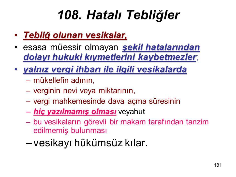 108. Hatalı Tebliğler vesikayı hükümsüz kılar.