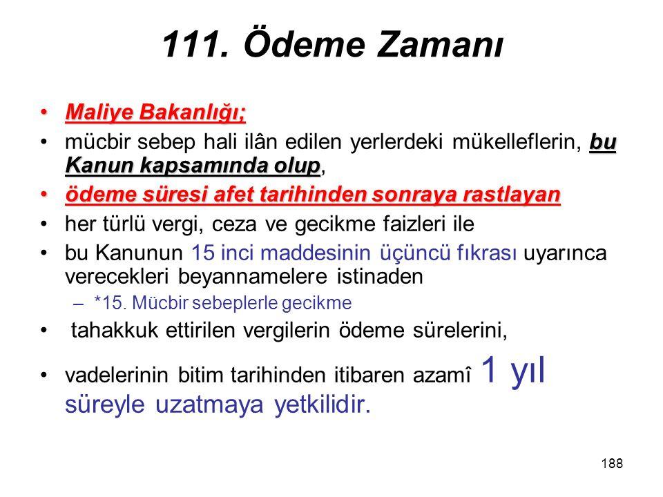 111. Ödeme Zamanı Maliye Bakanlığı;