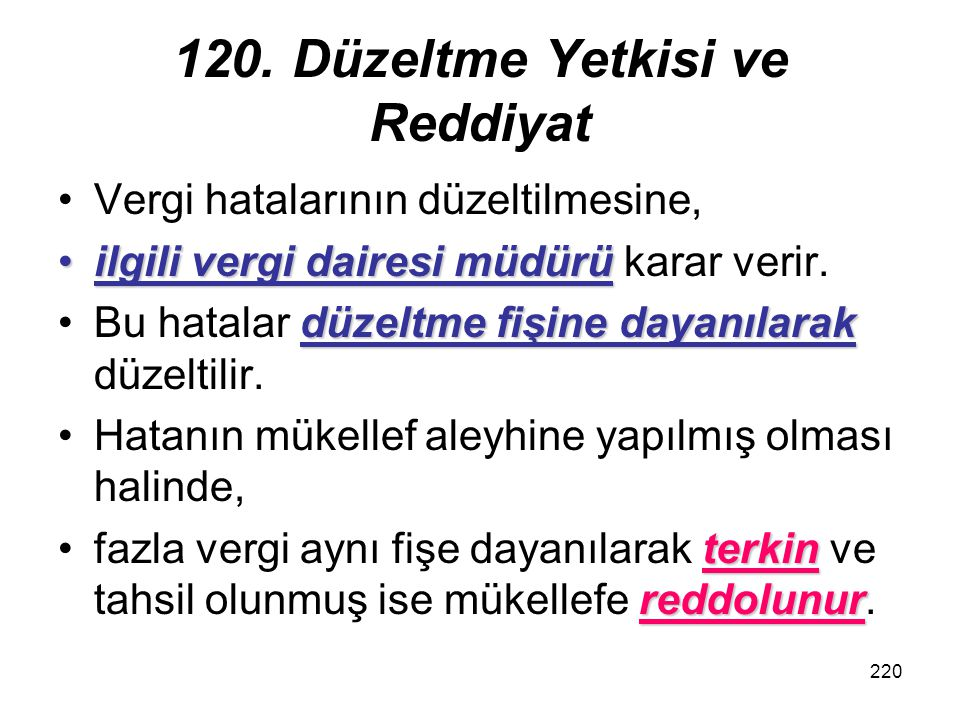 120. Düzeltme Yetkisi ve Reddiyat