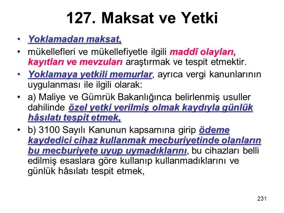 127. Maksat ve Yetki Yoklamadan maksat,