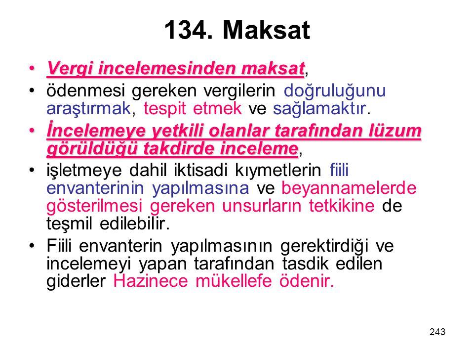 134. Maksat Vergi incelemesinden maksat,