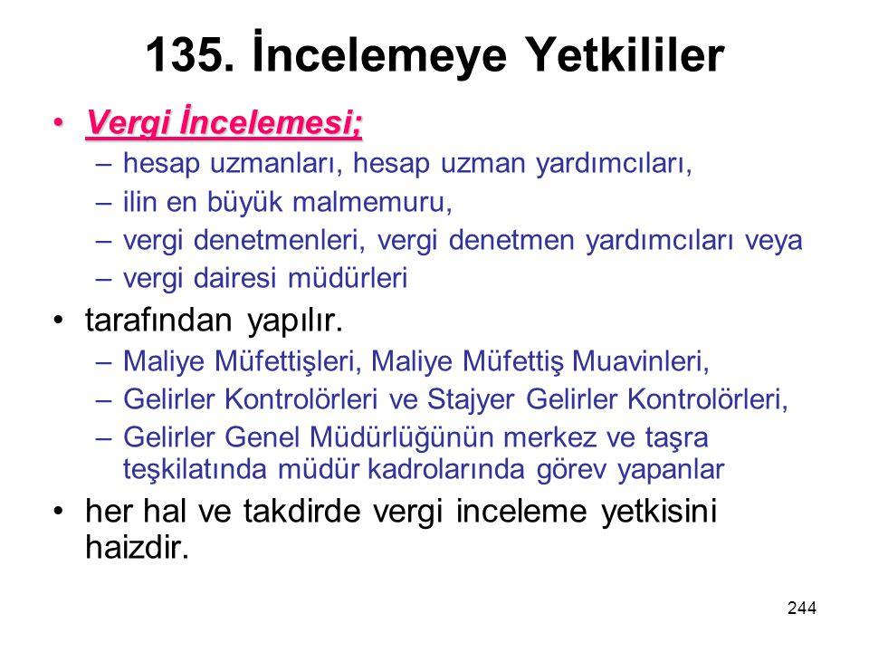 135. İncelemeye Yetkililer