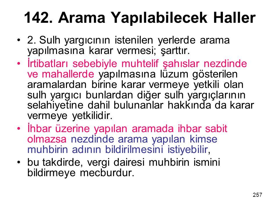 142. Arama Yapılabilecek Haller