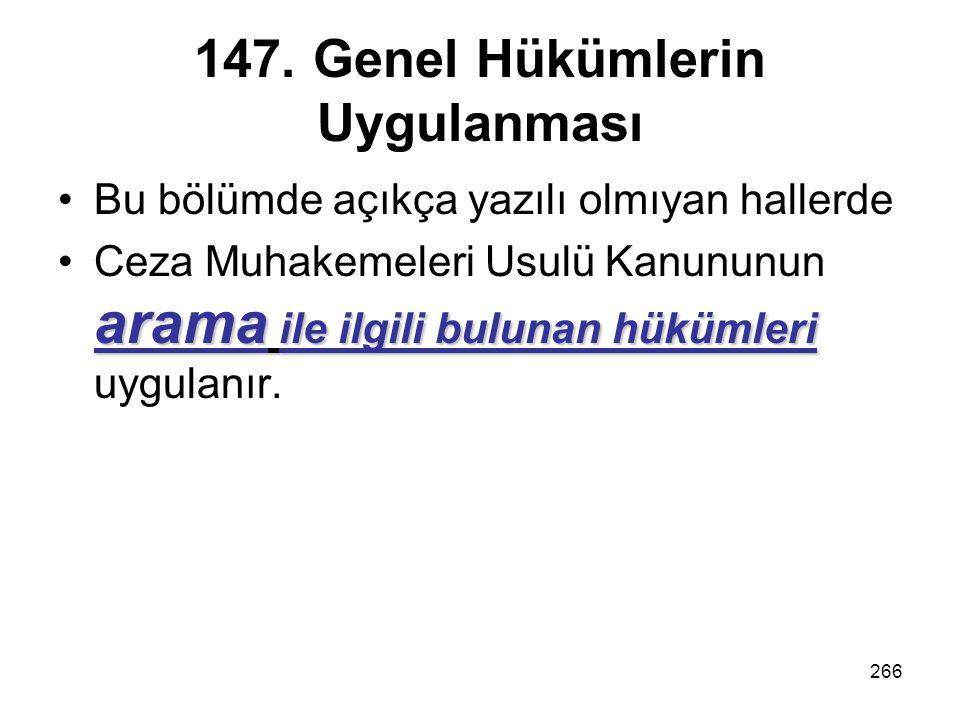 147. Genel Hükümlerin Uygulanması