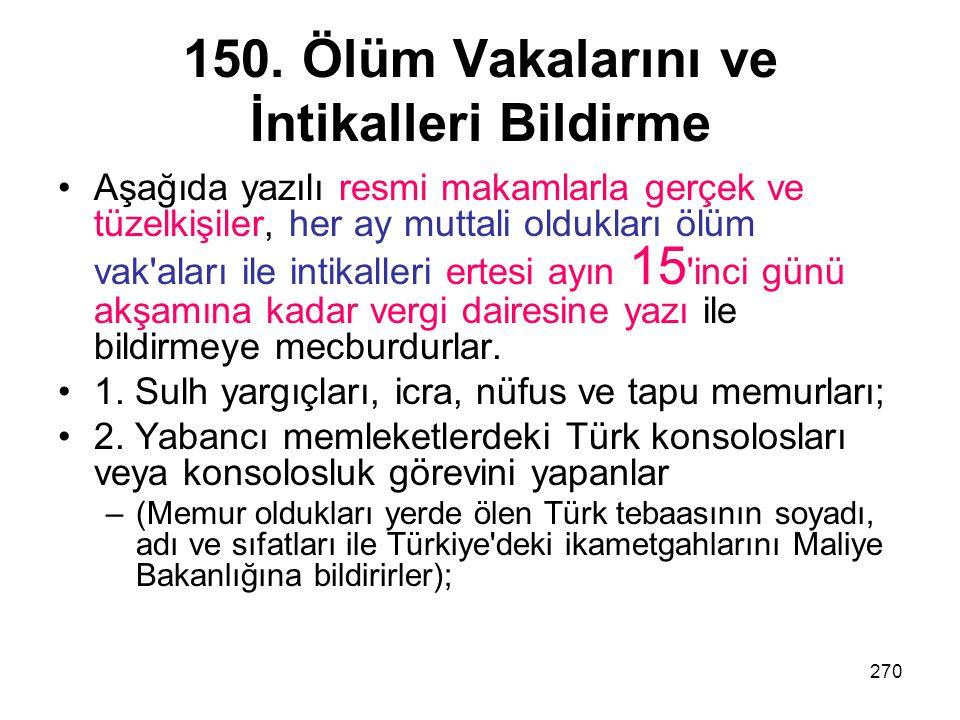 150. Ölüm Vakalarını ve İntikalleri Bildirme