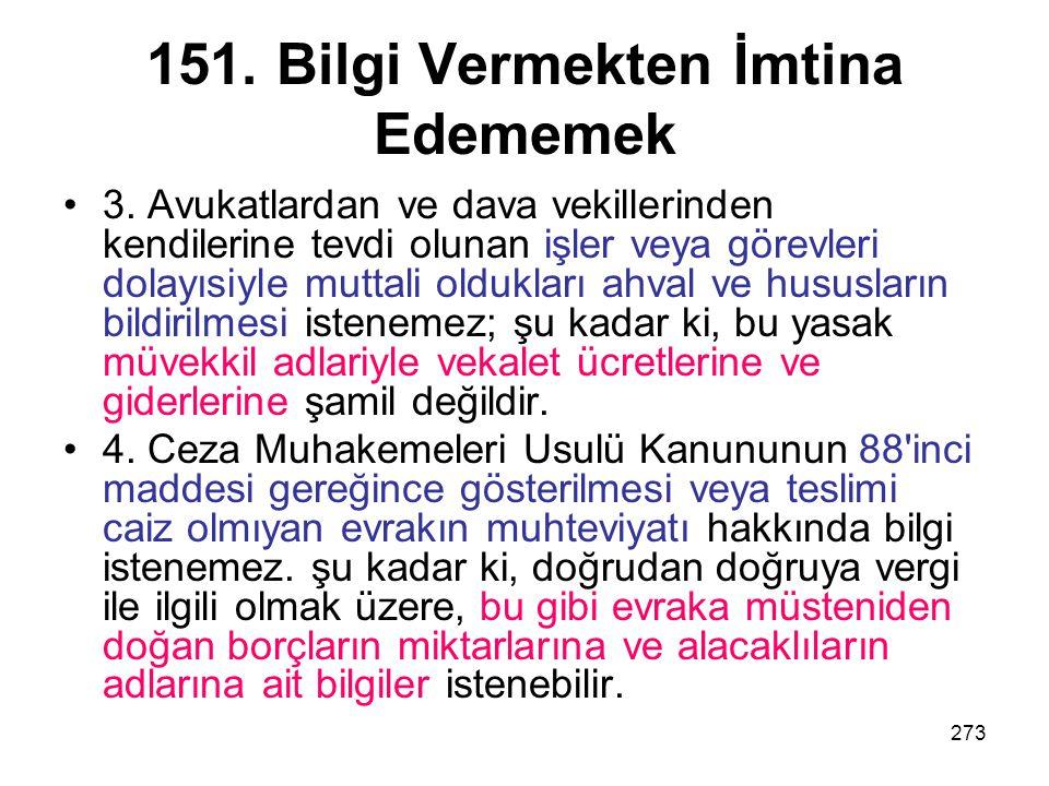 151. Bilgi Vermekten İmtina Edememek