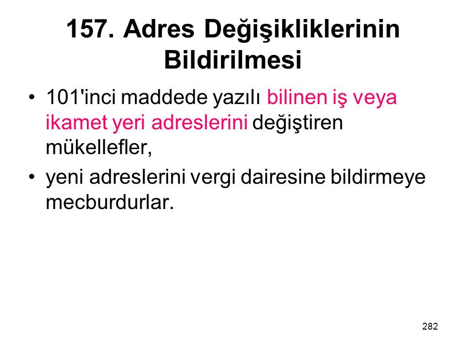 157. Adres Değişikliklerinin Bildirilmesi
