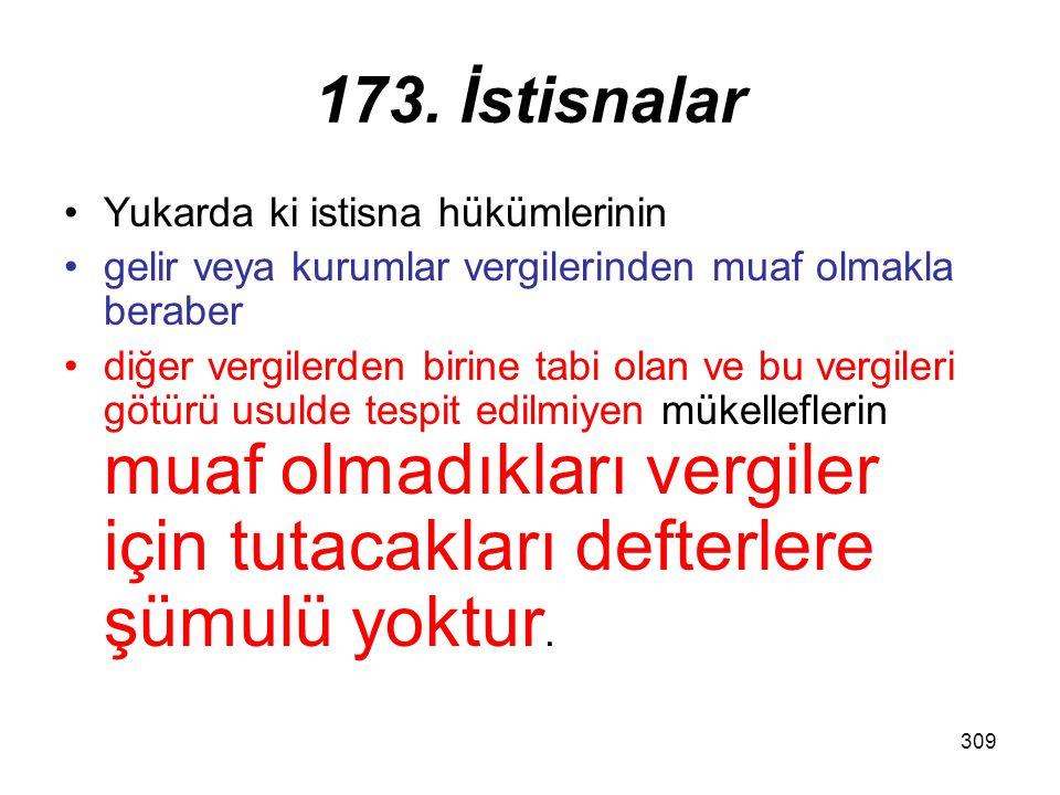 173. İstisnalar Yukarda ki istisna hükümlerinin