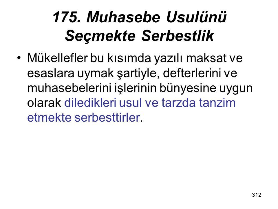 175. Muhasebe Usulünü Seçmekte Serbestlik