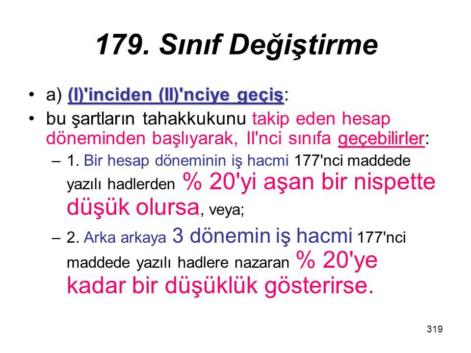 179. Sınıf Değiştirme a) (I) inciden (II) nciye geçiş: