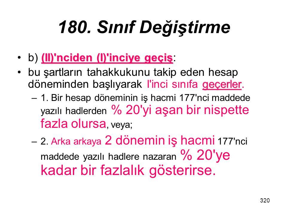 180. Sınıf Değiştirme b) (II) nciden (I) inciye geçiş: