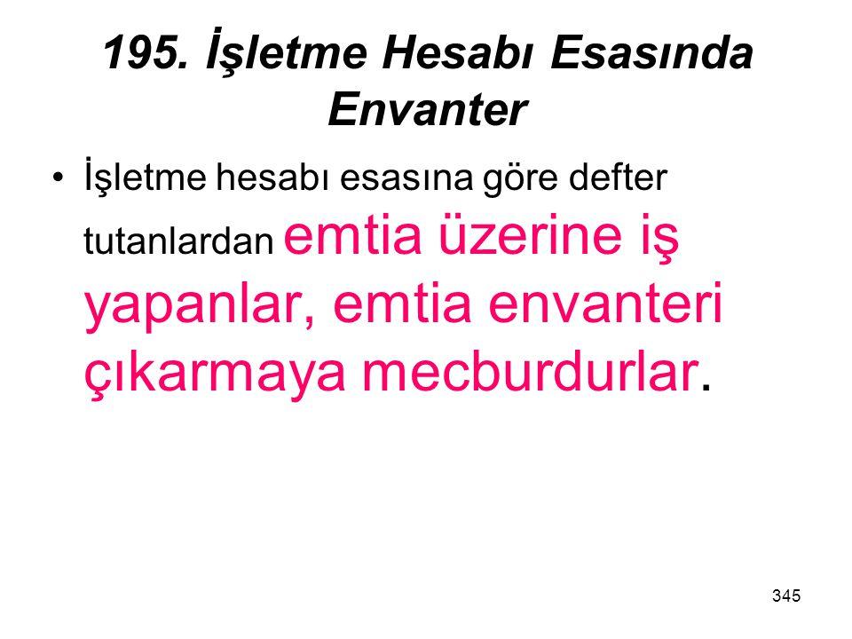 195. İşletme Hesabı Esasında Envanter